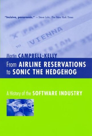 From Airline Reservations To Sonic The Hedgehog  A History Of The Software Industry  History Of Computing