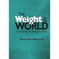 The Weight of the World: Social Suffering in Contemporary Societies