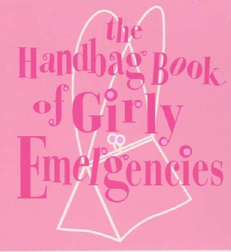 The Handbag Book Of Girly Emergencies