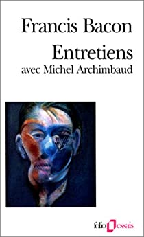 Entretiens avec Michel Archimbaud par Bacon (II)