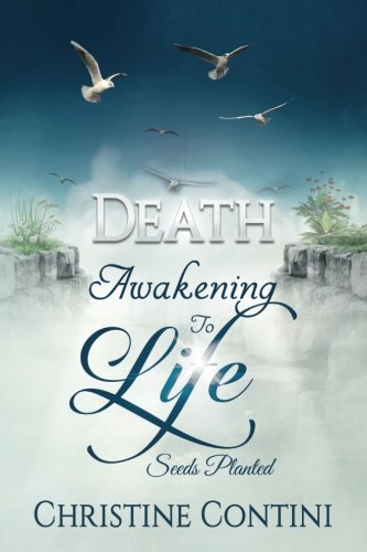 Death: Awakening to Life: Seeds Planted (Volume 1)