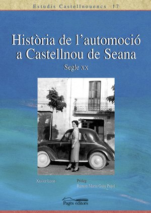 Descargar Libro Història De L'automoció De Castellnou De Seana, S. Xx Xavier León
