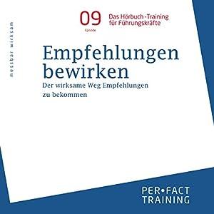 Empfehlungen bewirken: Der wirksame Weg, Empfehlungen zu bekommen (Hörbuch-Training für Führungskräfte 9) Hörbuch