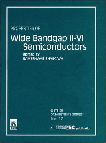Properties of Wide Bandgap Ii-VI Semiconductors (E M I S DATAREVIEWS SERIES)