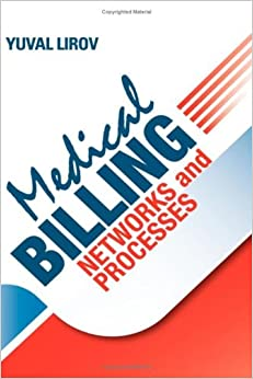 Medical Billing Networks and Processes: Profitable and Compliant Revenue Cycle Management in the Internet Age