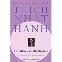 The Miracle of Mindfulness: An Introduction to the Practice of Meditaion: A Manual on Meditation