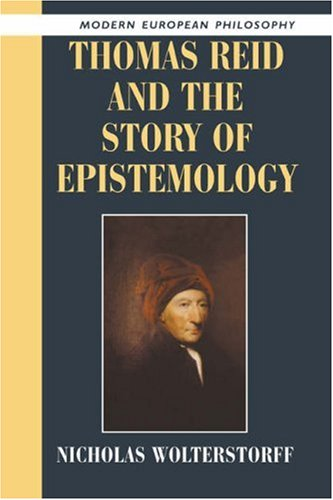 Thomas Reid and the Story of Epistemology (Modern European Philosophy)