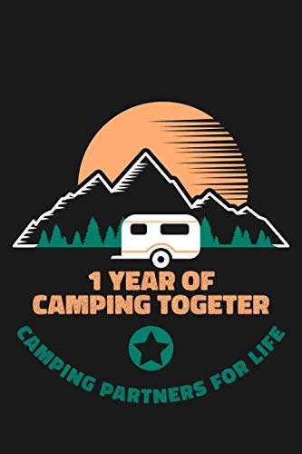 1st Anniversary Camping Journal: Lined Journal / Notebook - 1st Anniversary Gifts for Husband and Wife That Love To Camp Together - Funny 1 Year ... For Campers -  1 Year Of Camping Together