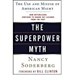 img - for By Soderberg, Nancy E ( Author ) [ { The Superpower Myth: The Use and Misuse of American Might - IPS } ]Apr-2006 Paperback book / textbook / text book