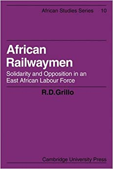 Book African Railwaymen: Solidarity and Opposition in an East African Labour Force (African Studies)