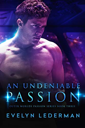 An Undeniable Passion (Outer Worlds Passion Series Book 3)