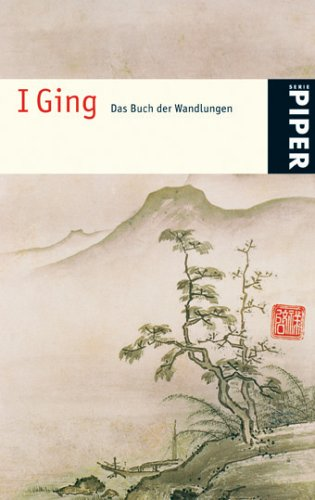I Ging: Das Buch der Wandlungen (Piper Taschenbuch, Band 4666) Taschenbuch – 1. August 2006 Richard Wilhelm 3492246664 Esoterik Yi Jing