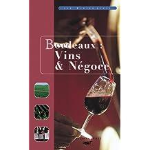 Bordeaux: vins et négoce