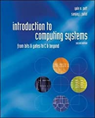Introduction to Computing Systems: From bits & gates to C & beyond, now in its second edition, is designed to give students a better understanding of computing early in their college careers in order to give them a stronger foundation...