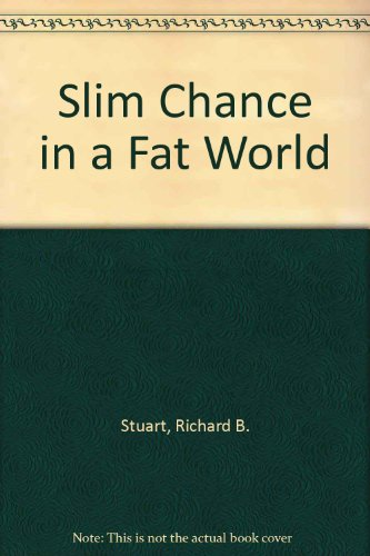 Slim Chance in a Fat World