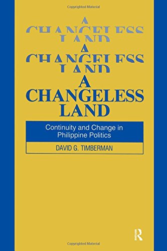 A Changeless Land: Continuity and Change in Philippine Politics (Studies on Contemporary China) by David G. Timberman