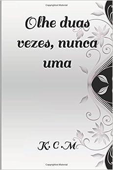 Olhe duas vezes, nunca uma (Portuguese Edition)