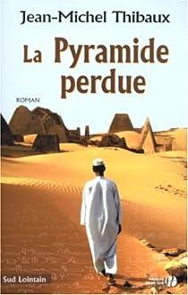 La Pyramide perdue par Thibaux
