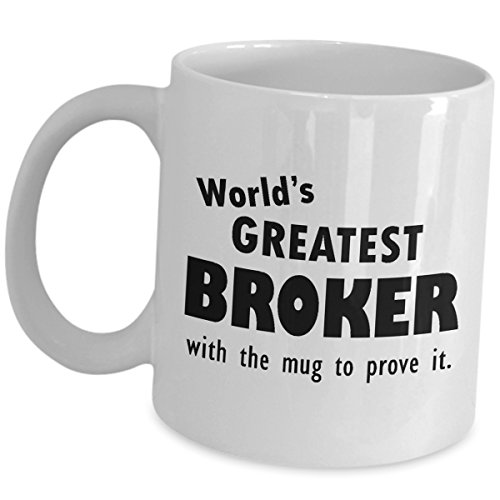 (Gifts for Worlds Greatest Broker Coffee Tea Cup - With The Mug - Funny Cute Office Gift Idea Mortgage Real Estate Agent Realtor Salesperson Brokerage Firm Recognition Award Appreciation)