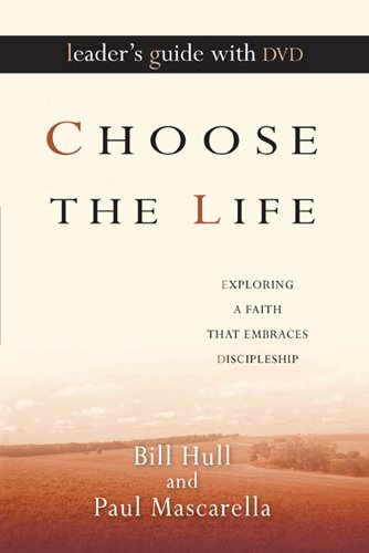 Download Choose the Life Leader's Guide with DVD: Exploring a Faith That Embraces Discipleship PDF