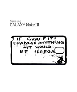 Banksy Graffiti Would Be Illegal Mobile Cell Phone Case Samsung Note 3 Black