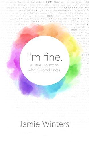 i'm fine.: A Haiku Collection About Mental Illness