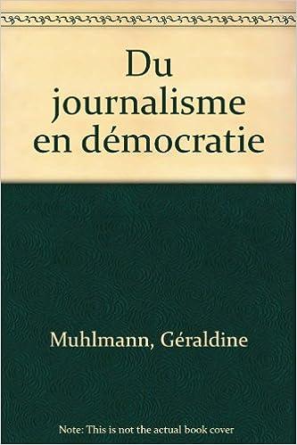 En ligne téléchargement Du journalisme en démocratie pdf ebook