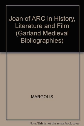 Joan of Arc in History, Literature, and Film (Garland Medieval Bibliographies)