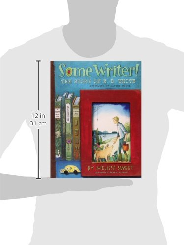 Some Writer!: The Story of E. B. White