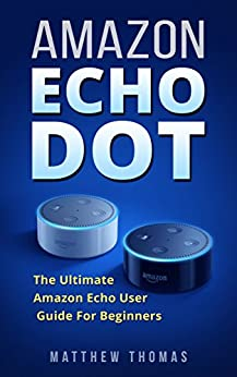 amazon echo dot the ultimate amazon echo user guide for kindle dx user's guide 2nd edition kindle user guide 2nd edition pdf