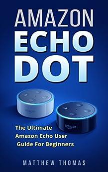 amazon echo plus beginners guide how to control your smart home using amazon echo plus echo dot echo tap echo spot echo show echo look and alexa echo plus manual
