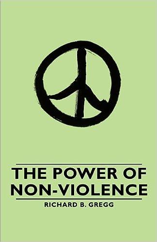 Richard B. B. Gregg - The Power Of Non-violence