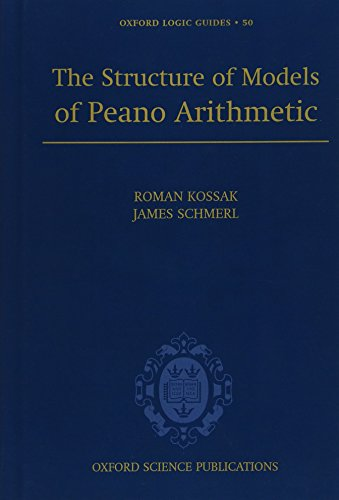 The Structure of Models of Peano Arithmetic (Oxford Logic (Structure Model Set)