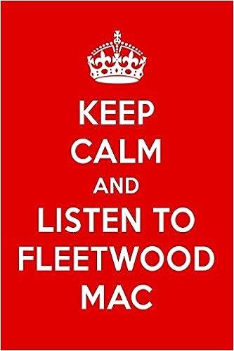 Keep Calm And Listen To Fleetwood Mac: Fleetwood Mac