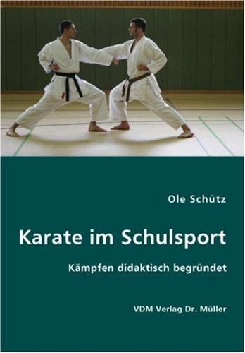 Karate im Schulsport: Kämpfen didaktisch begründet