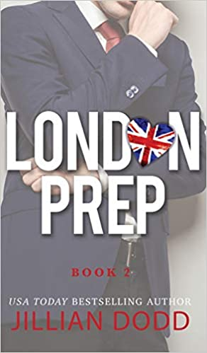 London Prep: Book Two (9781946793973): Dodd, Jillian: Books - Amazon.com