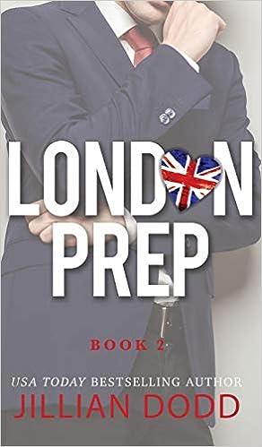 London Prep: Book Two (9781946793973): Dodd, Jillian: Books - Amazon.com