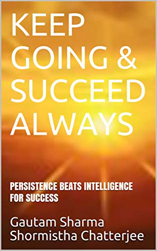 a87e90661124f KEEP GOING   SUCCEED ALWAYS  PERSISTENCE BEATS INTELLIGENCE FOR SUCCESS  (Empowerment series) by