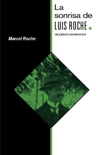 La sonrisa de Luis Roche: un ensayo biográfico (Spanish Edition) pdf epub
