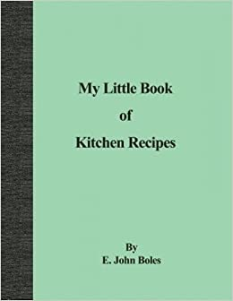 My Little Book Of Kitchen Recipes E John Boles 9781480972032