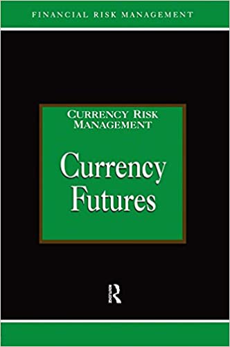 Read online Currency Futures (Glenlake Series in Risk Management) PDF, azw (Kindle), ePub, doc, mobi
