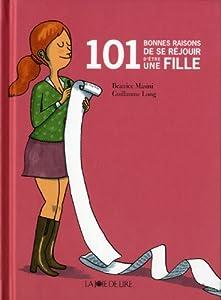 """Afficher """"101 bonnes raisons de se réjouir d'être une fille"""""""
