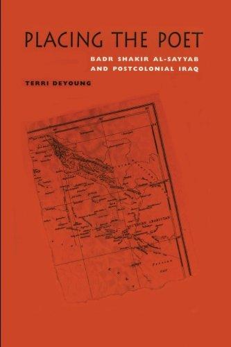 Placing the Poet: Badr Shakir al-Sayyab and Postcolonial...