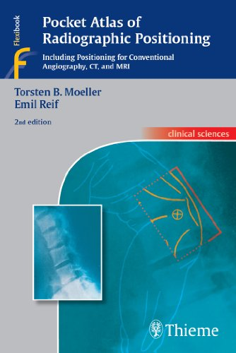 Pocket Atlas of Radiographic Positioning (Clinical Sciences (Thieme)) (Ct And Mri Pathology A Pocket Atlas)