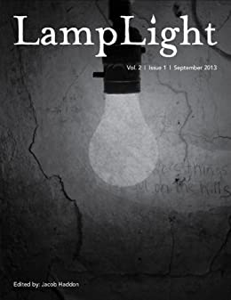 LampLight - Volume 2 Issue 1 by [Prentiss, Norman, Gonzalez, J. F., Moore, James A., Knost, Michael, Bleakley, Christopher, Whitehall, Emma, Jordan, M. R., Tallerman, David]