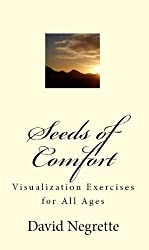 Seeds of Comfort: Visualization Exercises for All Ages (English Edition)