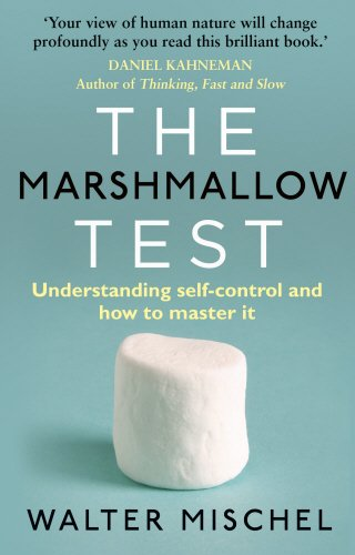 The Marshmallow Test: Understanding Self-control and How To Master It