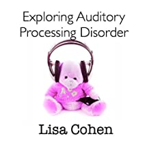 Exploring Auditory Processing Disorder