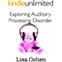 Exploring Auditory Processing Disorder