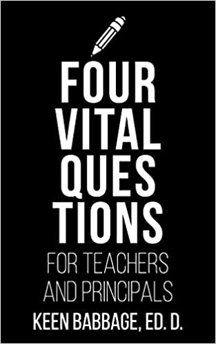 Principals Vital Part Of Special >> Four Vital Questions For Teachers And Principals Keen Babbage